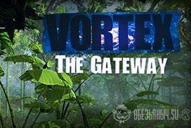 Vortex: The Gateway